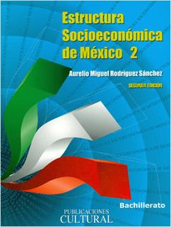 ESTRUCTURA SOCIOECONOMICA DE MEXICO 2