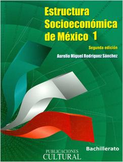 ESTRUCTURA SOCIOECONOMICA DE MEXICO 1 (DGB)