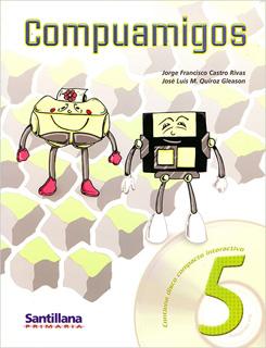 COMPUAMIGOS 5 (PRIMARIA 2000) (INCLUYE CD)