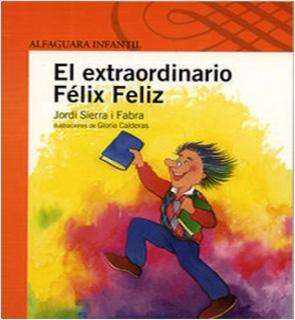EL EXTRAORDINARIO FELIX FELIZ (SERIE NARANJA)