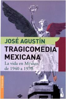 TRAGICOMEDIA MEXICANA 1, LA VIDA EN MEXICO DE 1940 A 1970