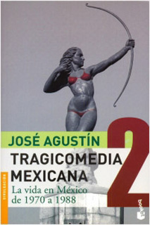 TRAGICOMEDIA MEXICANA 2, LA VIDA EN MEXICO DE 1970 A 1988