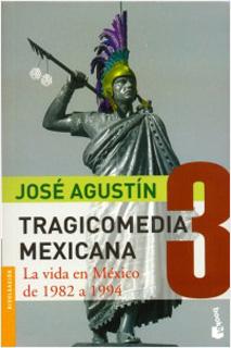 TRAGICOMEDIA MEXICANA 3, LA VIDA EN MEXICO DE 1982 A 1994