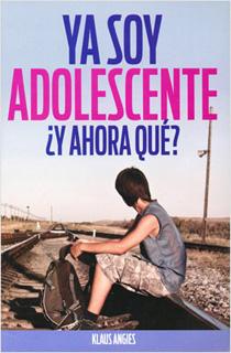 YA SOY ADOLESCENTE ¿Y AHORA QUE?
