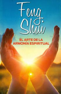 FENG SHUI EL ARTE DE LA ARMONIA ESPIRITUAL