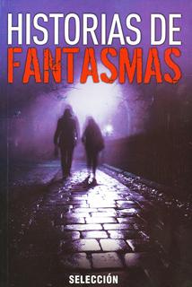 HISTORIAS DE FANTASMAS (SELECCION)