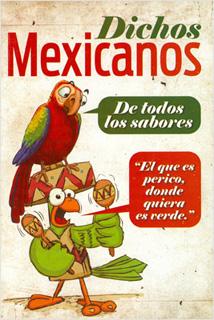 DICHOS MEXICANOS DE TODOS LOS SABORES