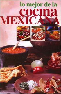 LO MEJOR DE LA COCINA MEXICANA
