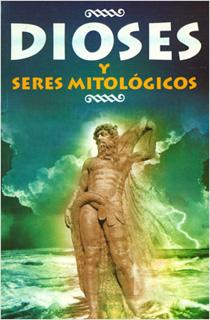 DIOSES Y SERES MITOLOGICOS