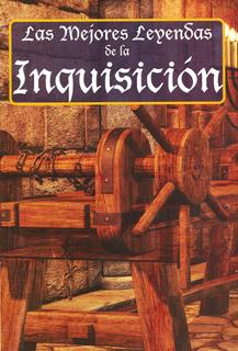 LAS MEJORES LEYENDAS DE LA INQUISICION