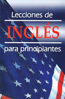 LECCIONES DE INGLES PARA PRINCIPIANTES