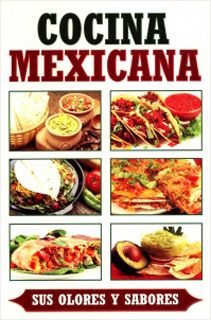 COCINA MEXICANA SUS OLORES Y SABORES