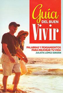 GUIA DEL BUEN VIVIR: PALABRAS Y PENSAMIENTOS PARA...