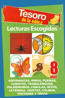 TESORO DE LA NIÑEZ 8 AÑOS: LECTURAS ESCOGIDAS