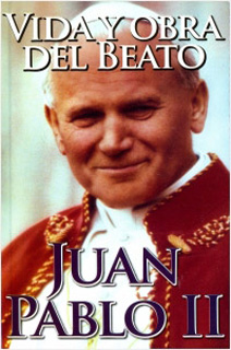 VIDA Y OBRA DEL BEATO JUAN PABLO II