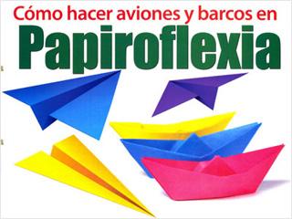 COMO HACER AVIONES Y BARCOS EN PAPIROFLEXIA