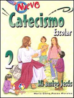 NUEVO CATECISMO ESCOLAR 2: MI AMIGO JESUS