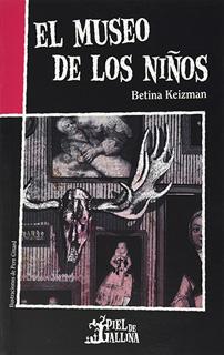 EL MUSEO DE LOS NIÑOS (PIEL DE GALLINA)