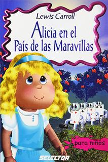 ALICIA EN EL PAIS DE LAS MARAVILLAS (INFANTIL)