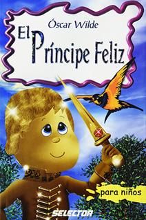 EL PRINCIPE FELIZ (INFANTIL)