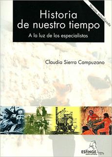 HISTORIA DE NUESTRO TIEMPO: A LA LUZ DE LOS...