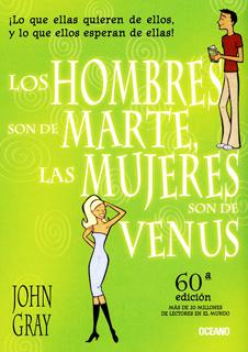 LOS HOMBRES SON DE MARTE LAS MUJERES SON DE VENUS (NUEVA EDICION)