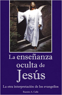LA ENSEÑANZA OCULTA DE JESUS: LA OTRA...