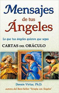 MENSAJES DE TUS ANGELES: CARTAS DEL ORACULO...