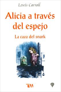 ALICIA A TRAVES DEL ESPEJO - LA CAZA DEL SNARK