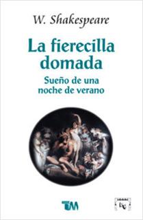 LA FIERECILLA DOMADA - SUEÑO DE UNA NOCHE DE...
