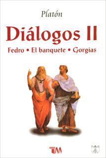 DIALOGOS VOL. 2: FEDRO - EL BANQUETE - GORGIAS
