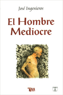 EL HOMBRE MEDIOCRE
