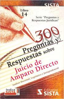 300 PREGUNTAS Y RESPUESTAS SOBRE JUICIO DE AMPARO...