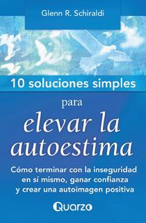 10 SOLUCIONES SIMPLES PARA ELEVAR LA AUTOESTIMA