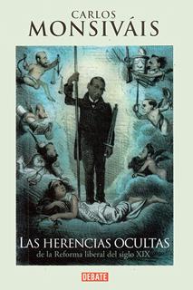 LAS HERENCIAS OCULTAS DE LA REFORMA LIBERAL DEL SIGLO XIX