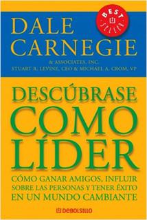 DESCUBRASE COMO LIDER: COMO GANAR AMIGOS, INFLUIR...