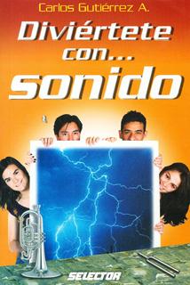 DIVIERTETE CON... SONIDO