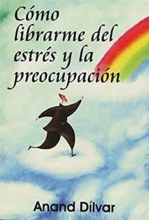 COMO LIBRARME DEL ESTRES Y LA PREOCUPACION...