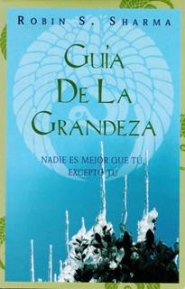 GUIA DE LA GRANDEZA: NADIE ES MEJOR QUE TU,...