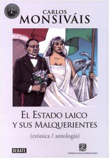 EL ESTADO LAICO Y SUS MALQUERIENTES (CRONICA-ANTOLOGIA)