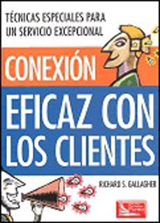 CONEXION EFICAZ CON LOS CLIENTES: TECNICAS...