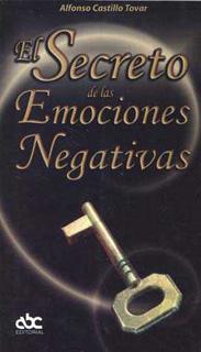 EL SECRETO DE LAS EMOCIONES NEGATIVAS