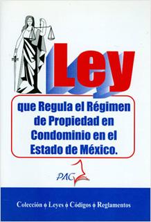 LEY QUE REGULA EL REGIMEN DE PROPIEDAD EN CONDOMINIO EN ESTADO DE MEXICO 2018