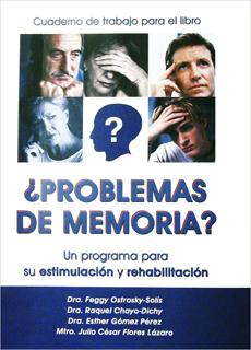 ¿ PROBLEMAS DE MEMORIA ? UN PROGRAMA PARA SU ESTIMULACION Y REHABILITACION (LIBRO Y CUADERNO)