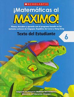 ¡MATEMATICAS AL MAXIMO! 6 TEXTO DEL ESTUDIANTE