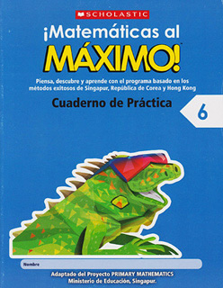 ¡MATEMATICAS AL MAXIMO! 6 CUADERNO DE PRACTICA