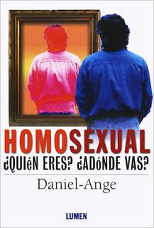 HOMOSEXUAL: ¿QUIEN ERES?, ¿ADONDE VAS?