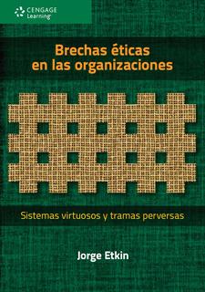 BRECHAS ETICAS EN LAS ORGANIZACIONES