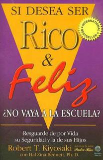 SI DESEA SER RICO Y FELIZ, ¿NO VAYA A LA ESCUELA?