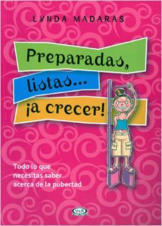 PREPARADAS, LISTAS... ¡A CRECER! TODO ACERCA DE LA PUBERTAD
